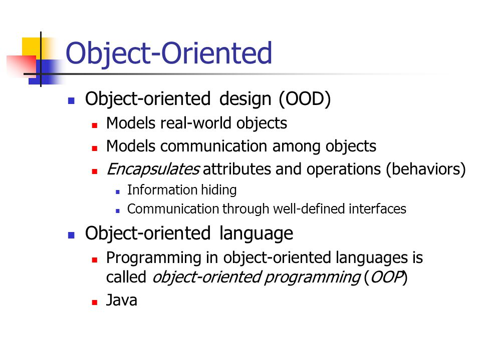 Object-Oriented Object-oriented design (OOD) Object-oriented language
