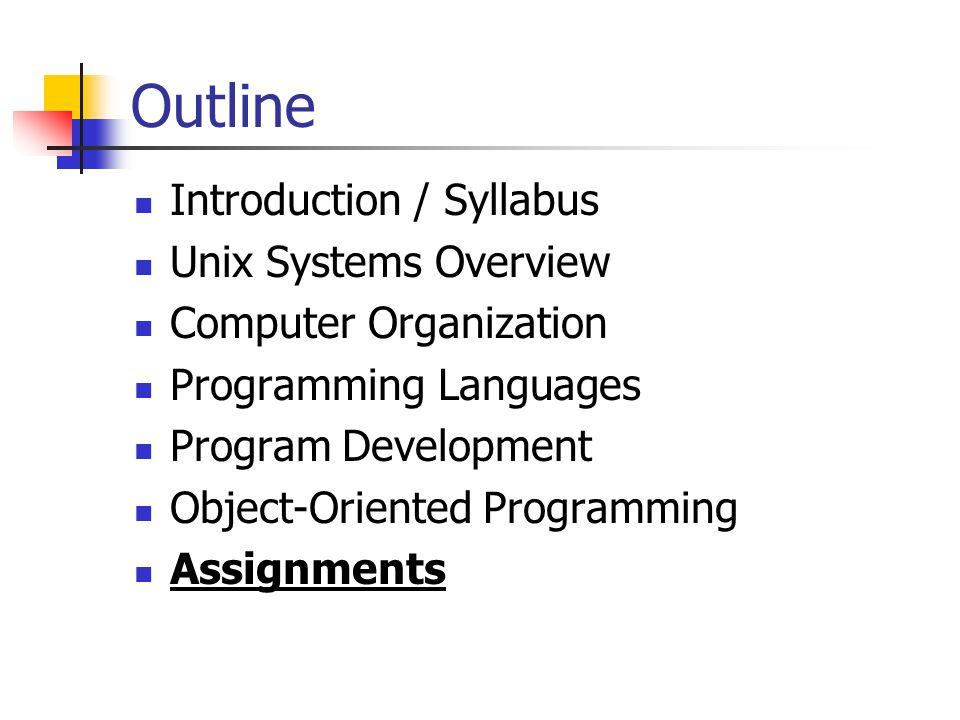 Outline Introduction / Syllabus Unix Systems Overview