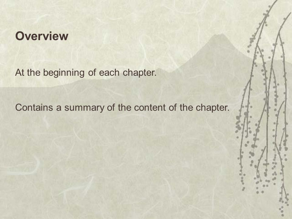 Overview At the beginning of each chapter.