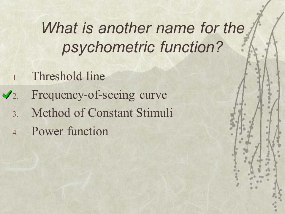 What is another name for the psychometric function