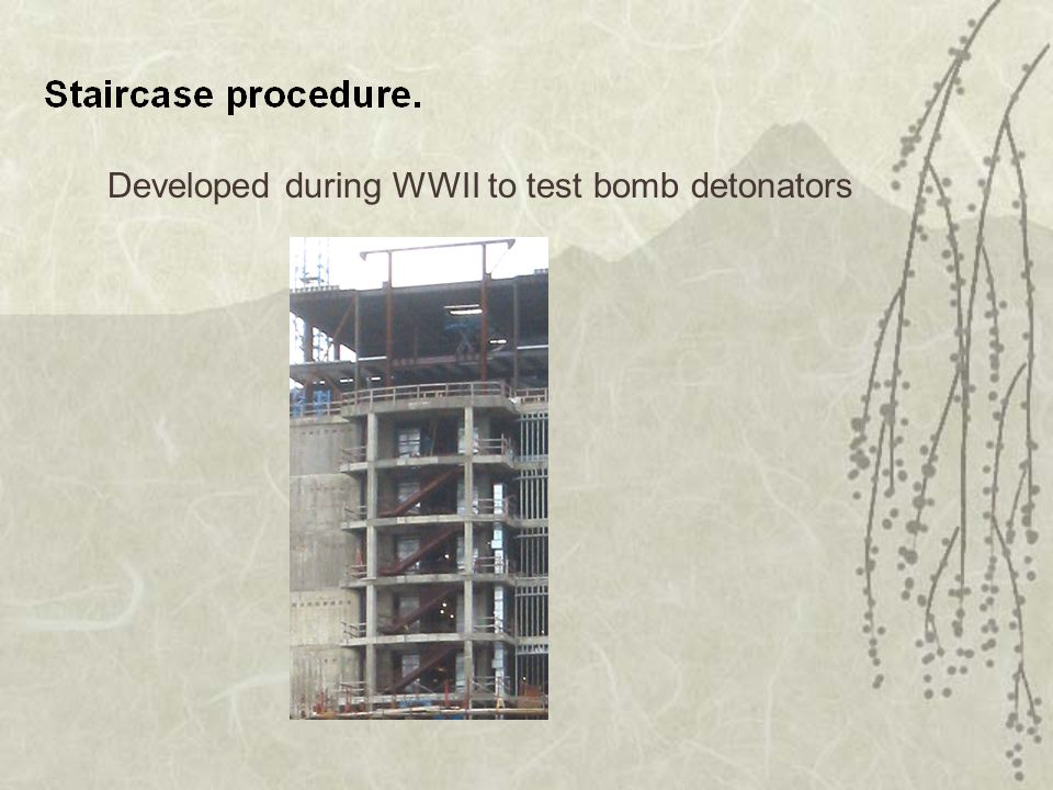 Developed during WWII to test bomb detonators
