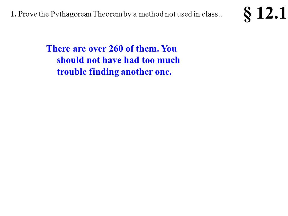§ 12.1 1. Prove the Pythagorean Theorem by a method not used in class..