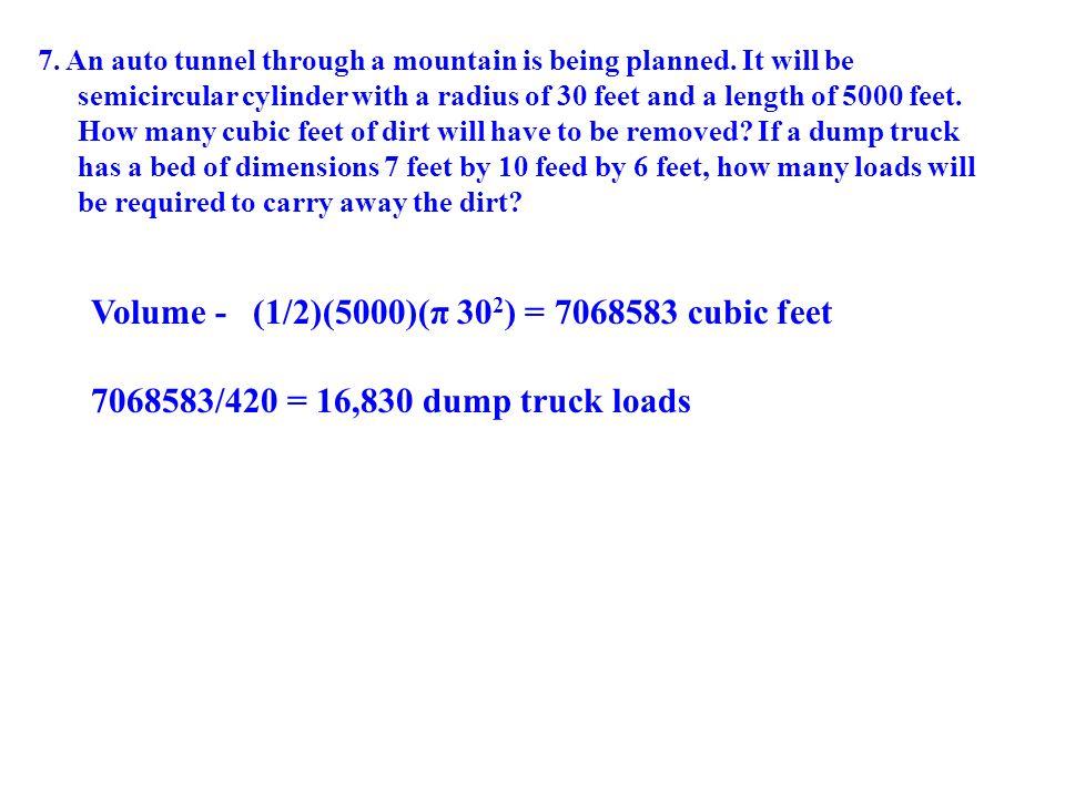 Volume - (1/2)(5000)(π 302) = 7068583 cubic feet