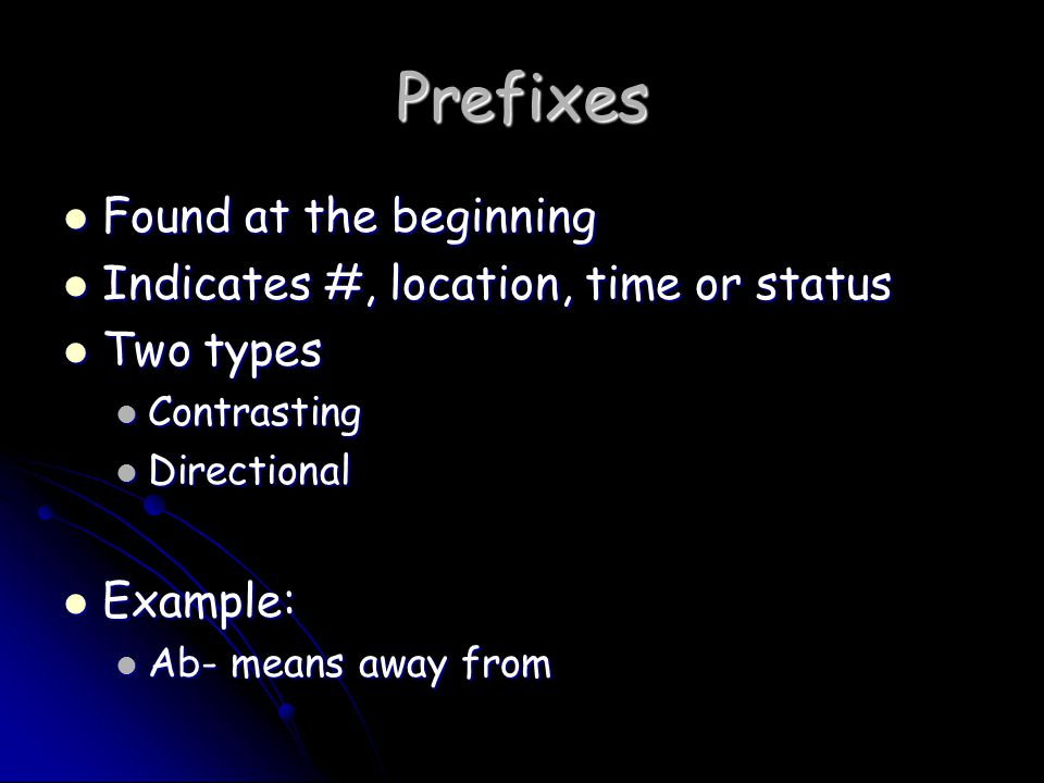 Prefixes Found at the beginning Indicates #, location, time or status