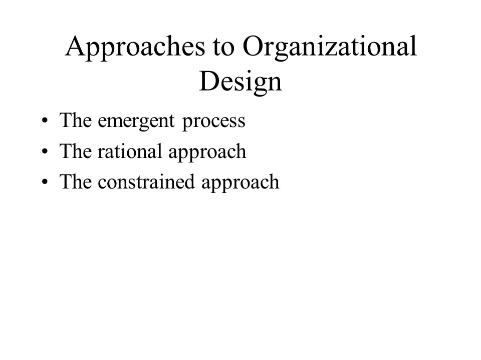 Approaches to Organizational Design