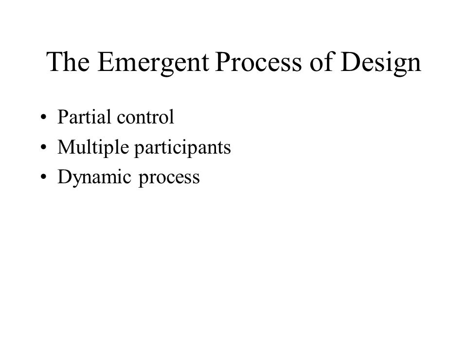The Emergent Process of Design