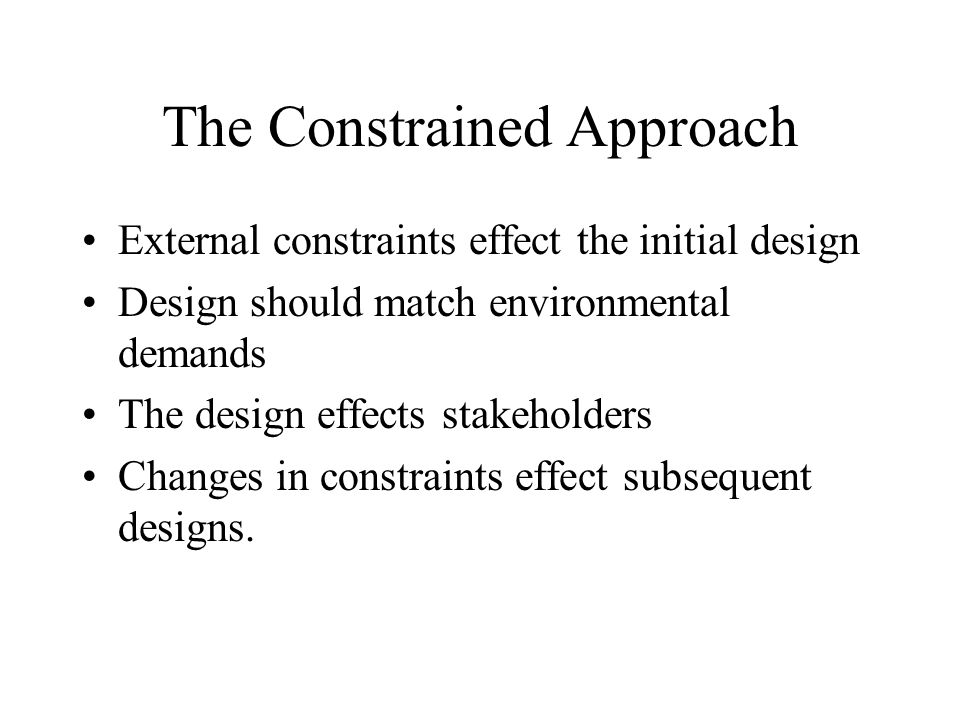 The Constrained Approach