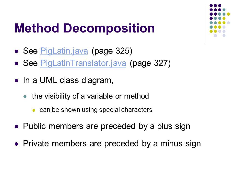Method Decomposition See PigLatin.java (page 325)
