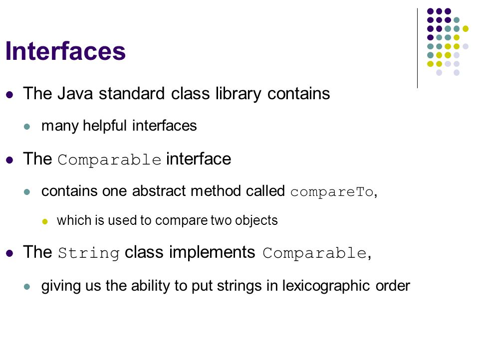 Interfaces The Java standard class library contains
