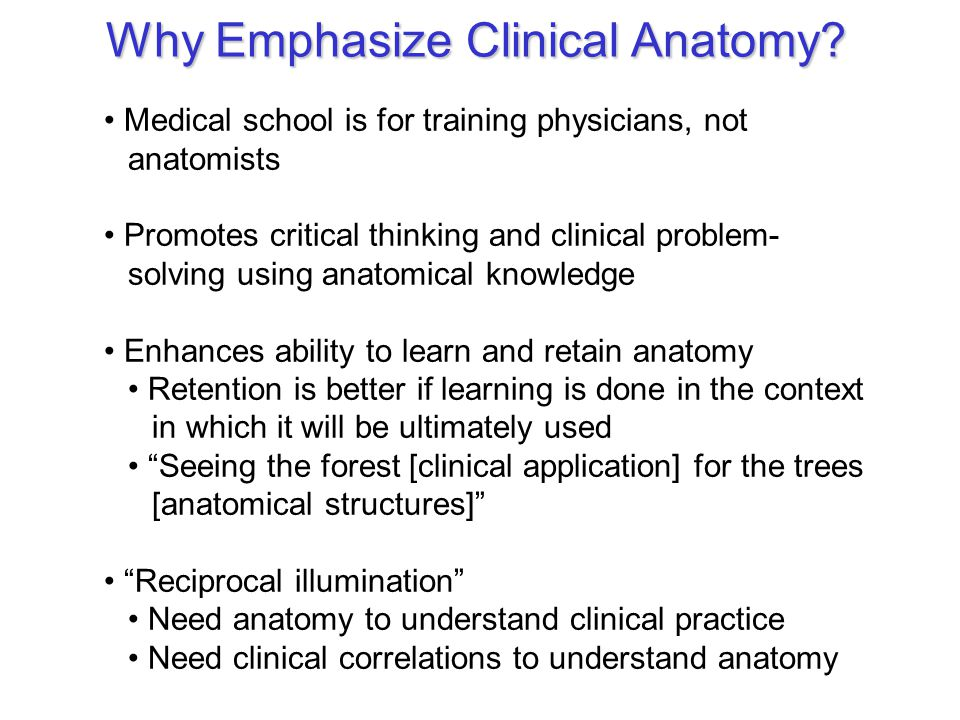 Why Emphasize Clinical Anatomy