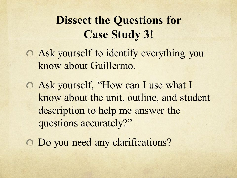 Dissect the Questions for Case Study 3!