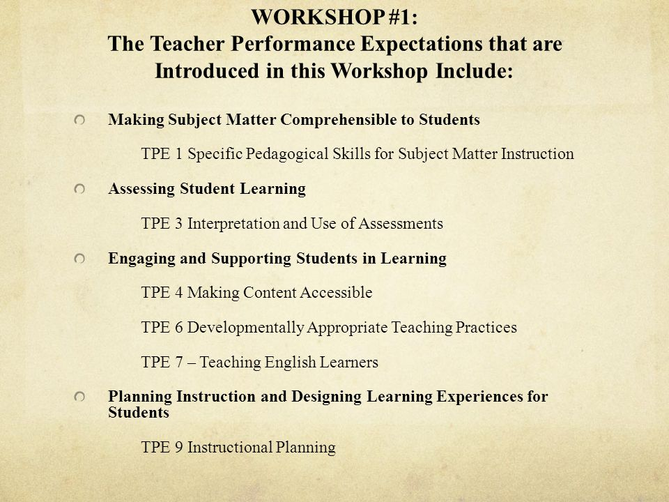 WORKSHOP #1: The Teacher Performance Expectations that are Introduced in this Workshop Include: