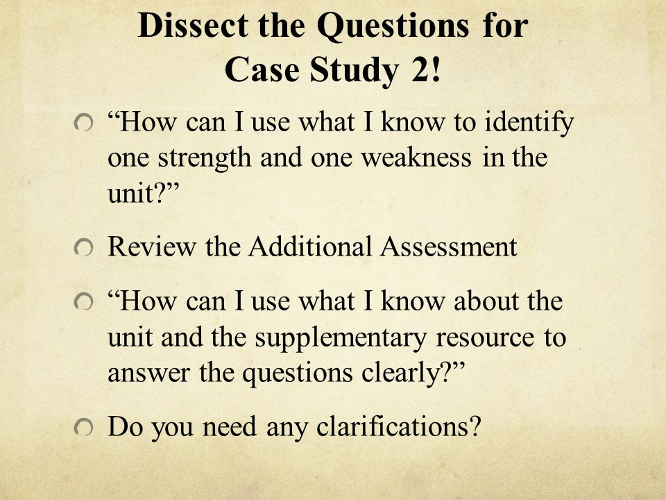 Dissect the Questions for Case Study 2!