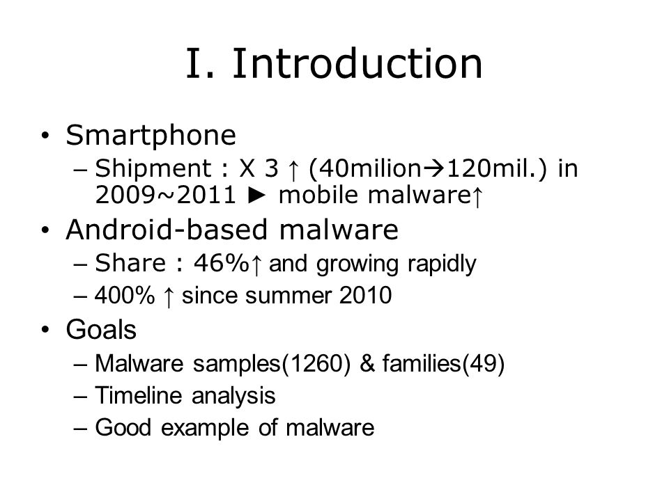 I. Introduction Smartphone Android-based malware Goals