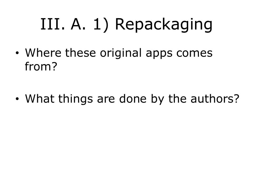 III. A. 1) Repackaging Where these original apps comes from