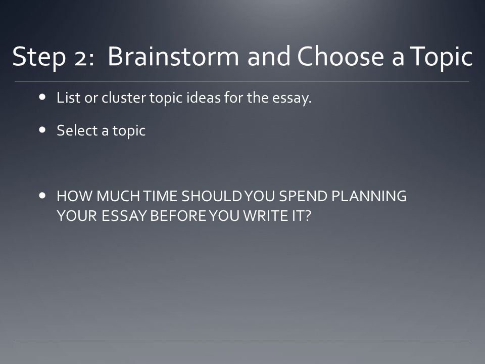 Step 2: Brainstorm and Choose a Topic