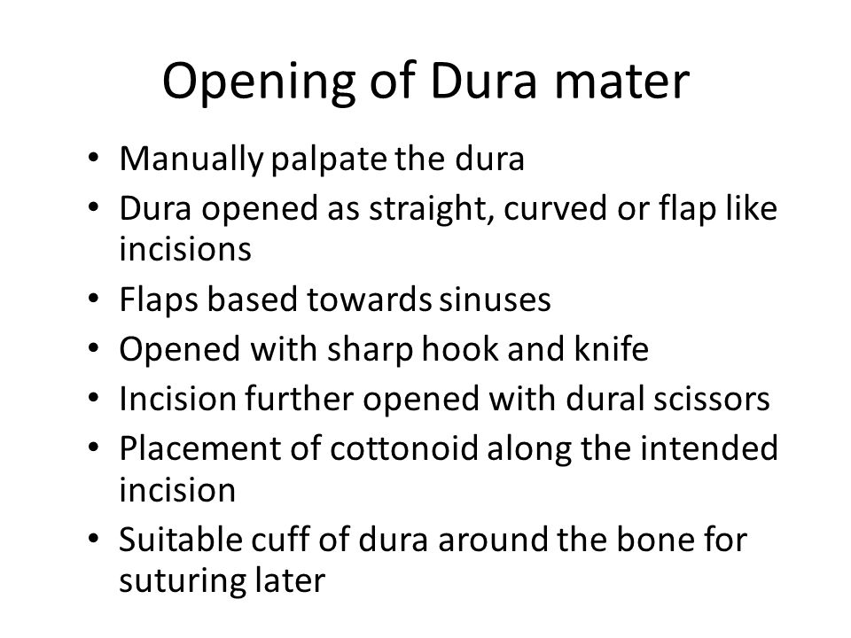 Opening of Dura mater Manually palpate the dura