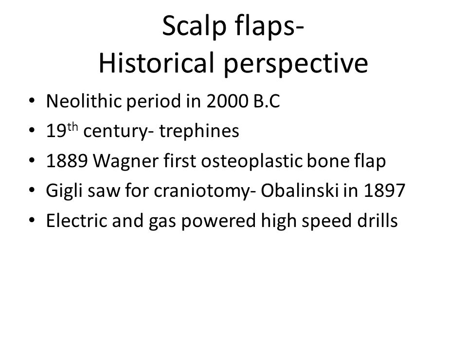 Scalp flaps- Historical perspective