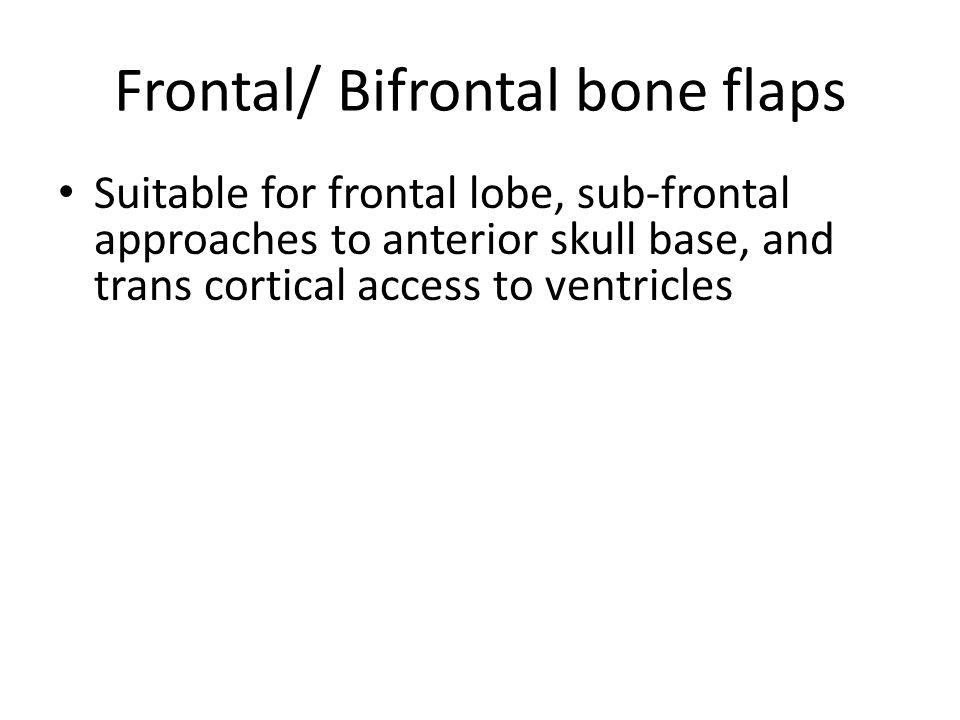 Frontal/ Bifrontal bone flaps