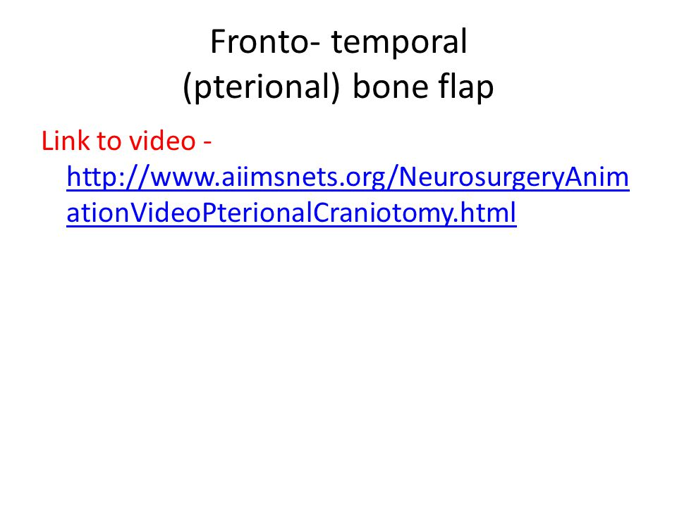 Fronto- temporal (pterional) bone flap