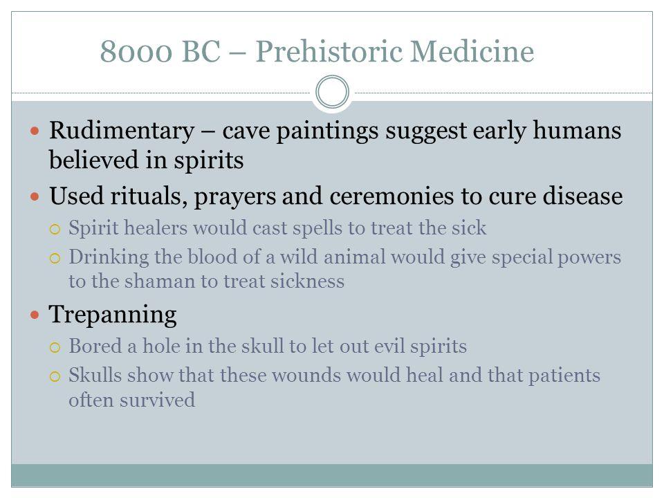 8000 BC – Prehistoric Medicine