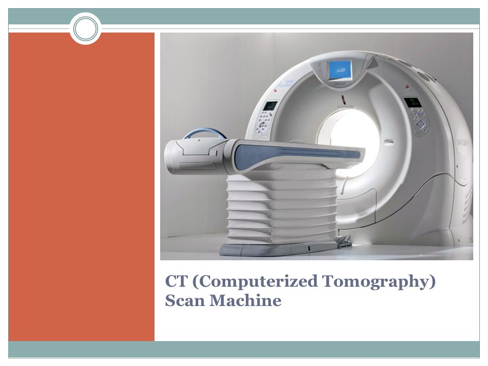 CT (Computerized Tomography) Scan Machine