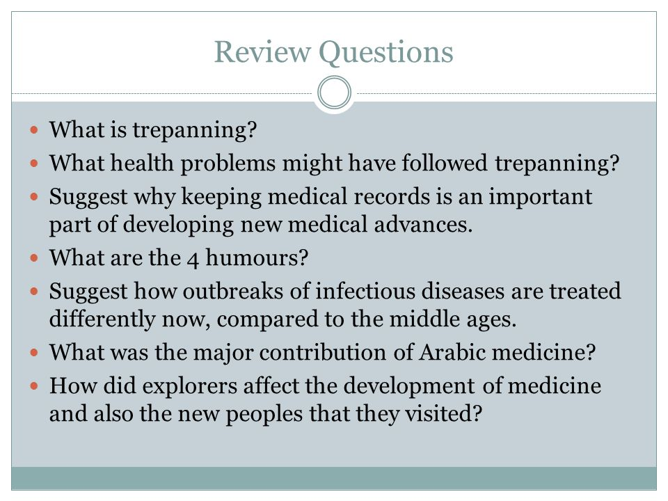 Review Questions What is trepanning