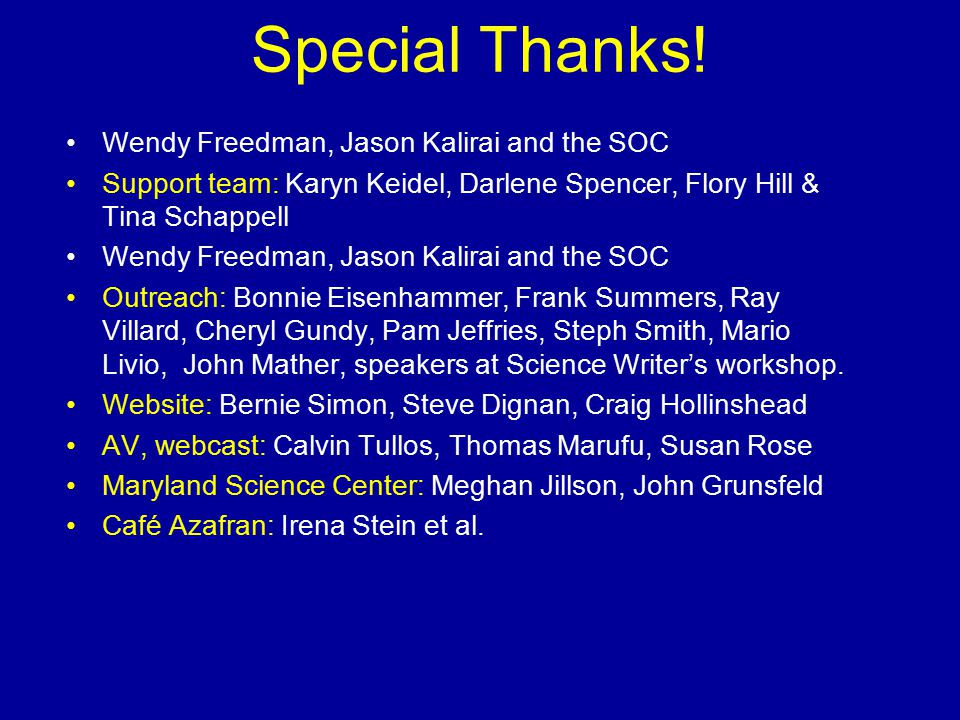 Special Thanks! Wendy Freedman, Jason Kalirai and the SOC