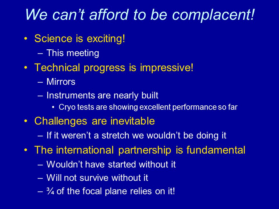 We can't afford to be complacent!