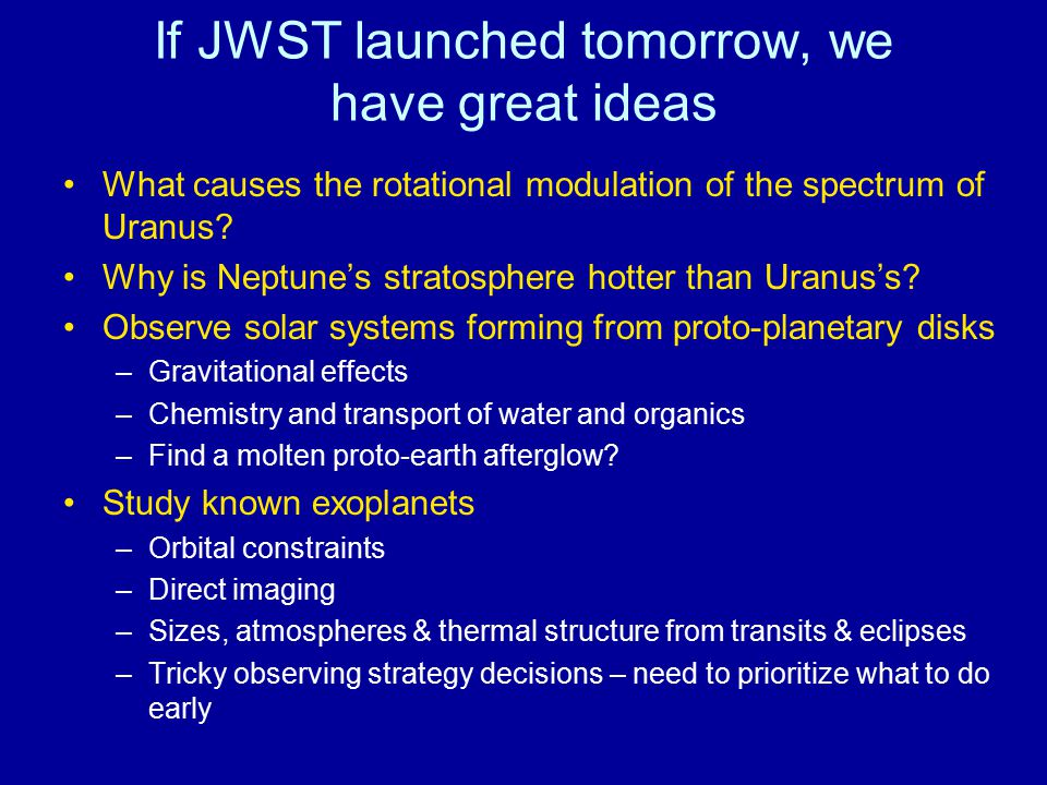 If JWST launched tomorrow, we have great ideas
