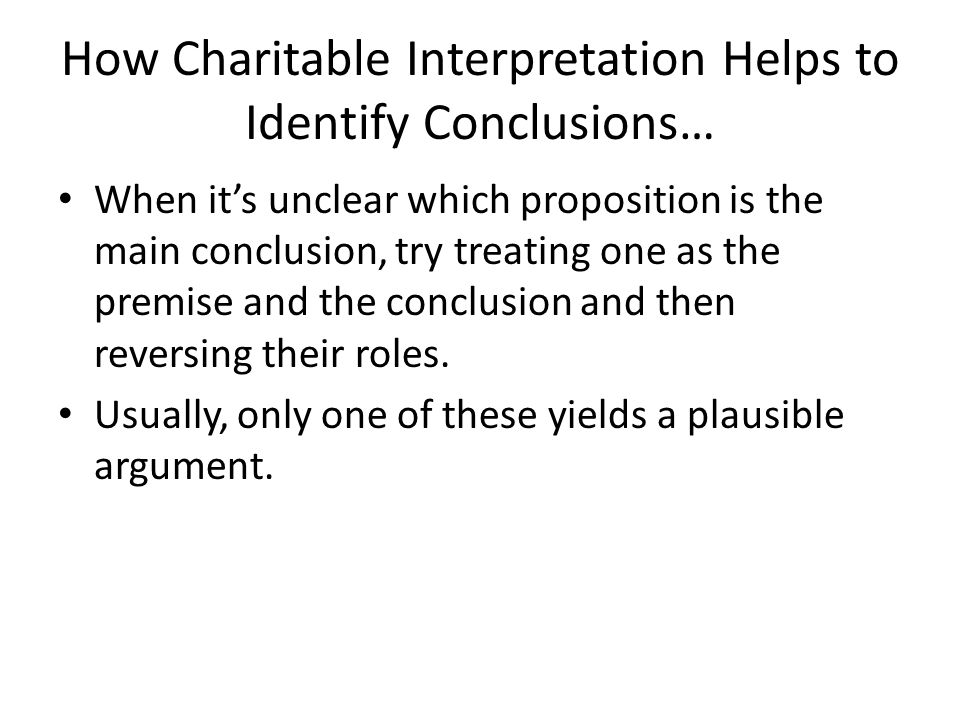 How Charitable Interpretation Helps to Identify Conclusions…