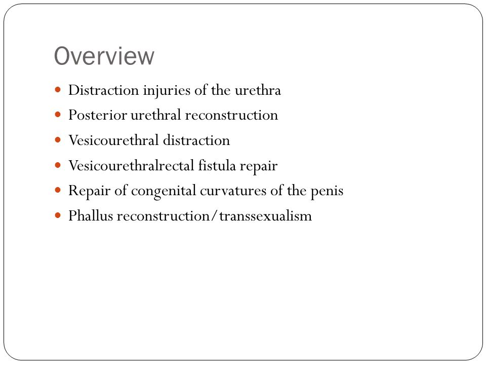 Overview Distraction injuries of the urethra