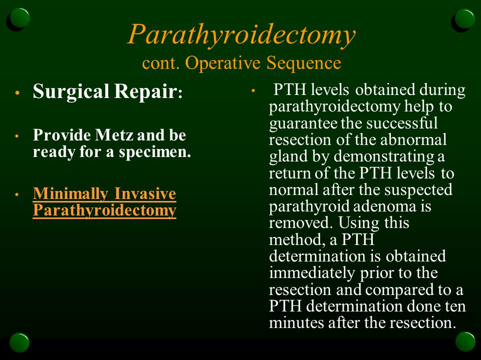 Parathyroidectomy cont. Operative Sequence