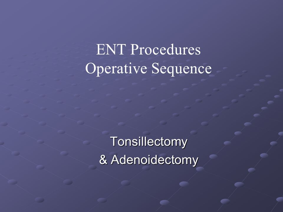 Tonsillectomy & Adenoidectomy