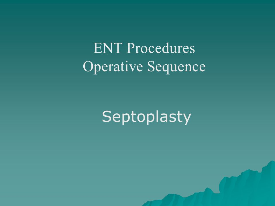 ENT Procedures Operative Sequence
