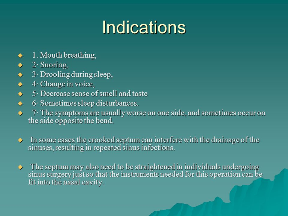 Indications 1. Mouth breathing, 2· Snoring, 3· Drooling during sleep,