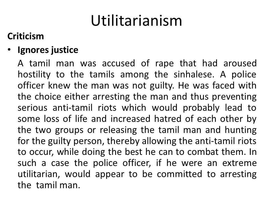 Utilitarianism Criticism Ignores justice