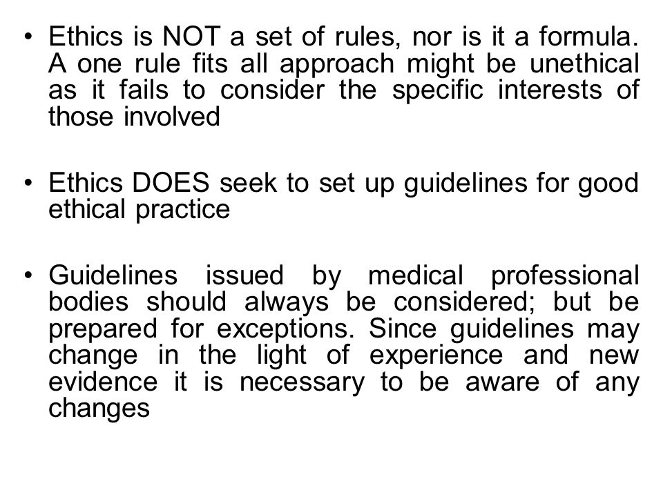 Ethics is NOT a set of rules, nor is it a formula