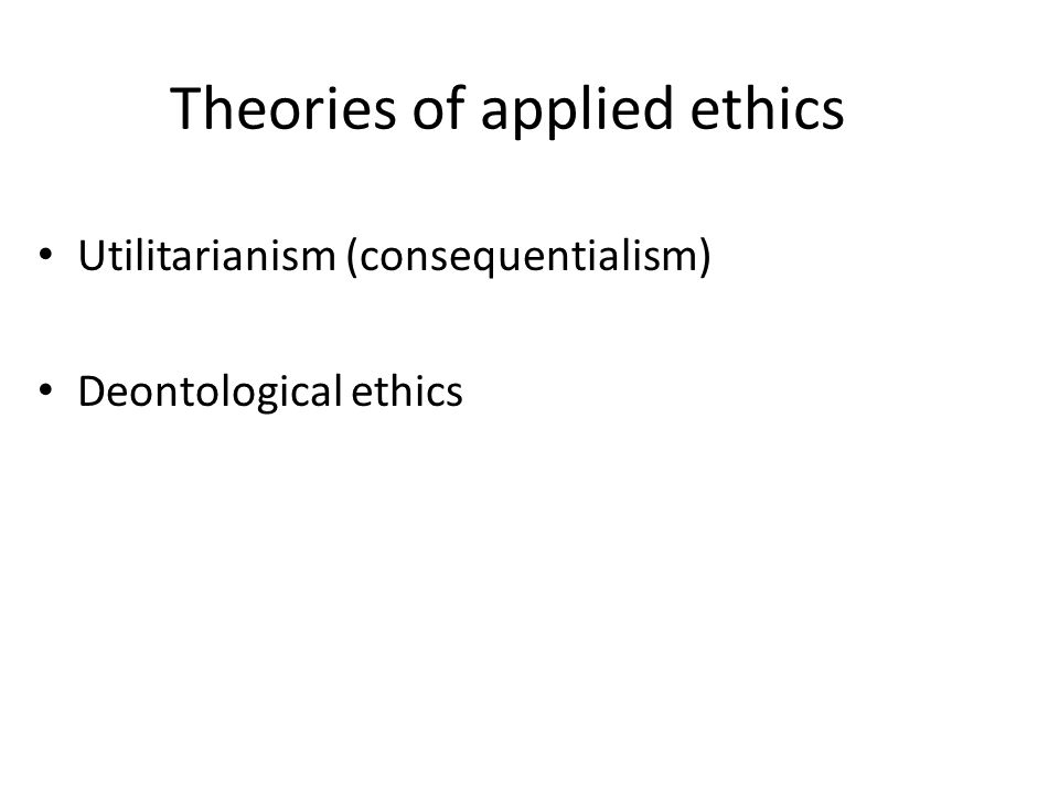 Theories of applied ethics