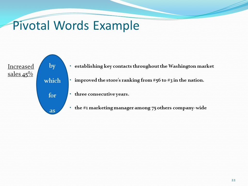 Pivotal Words Example by Increased sales 45% which for as