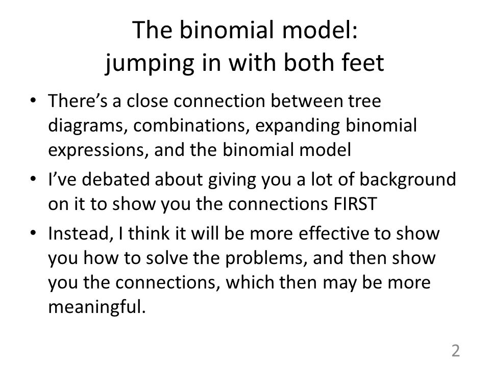 The binomial model: jumping in with both feet