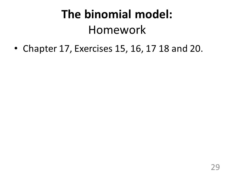 The binomial model: Homework