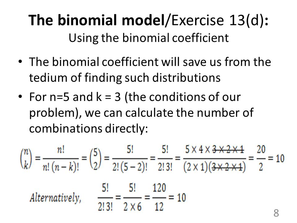 The binomial model/Exercise 13(d): Using the binomial coefficient