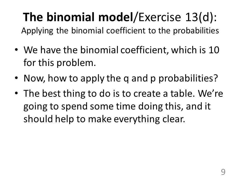 The binomial model/Exercise 13(d): Applying the binomial coefficient to the probabilities
