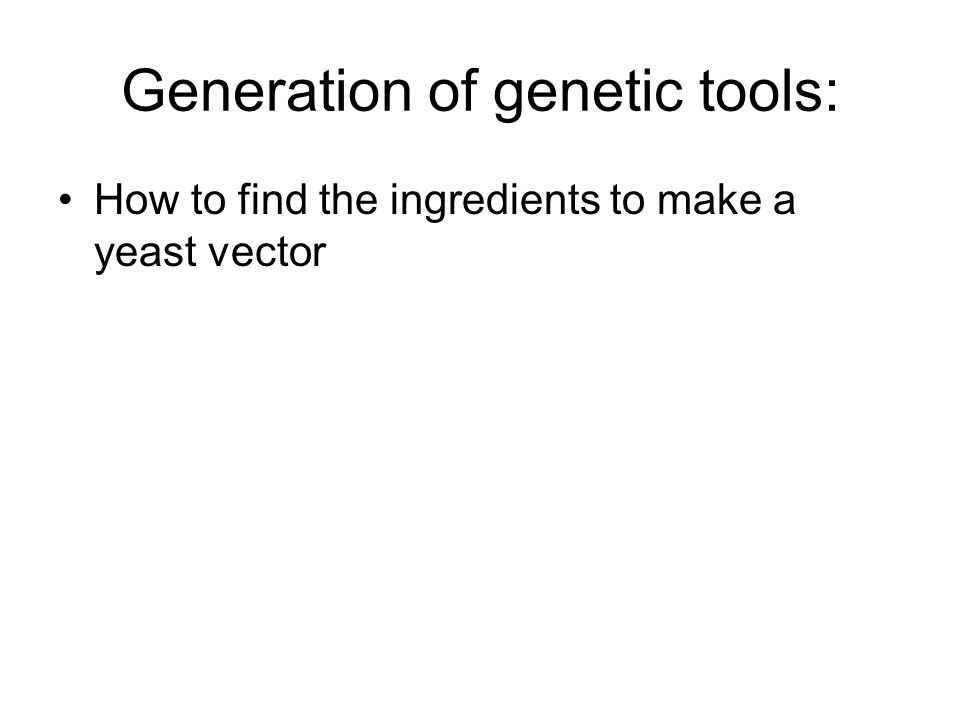 Generation of genetic tools: