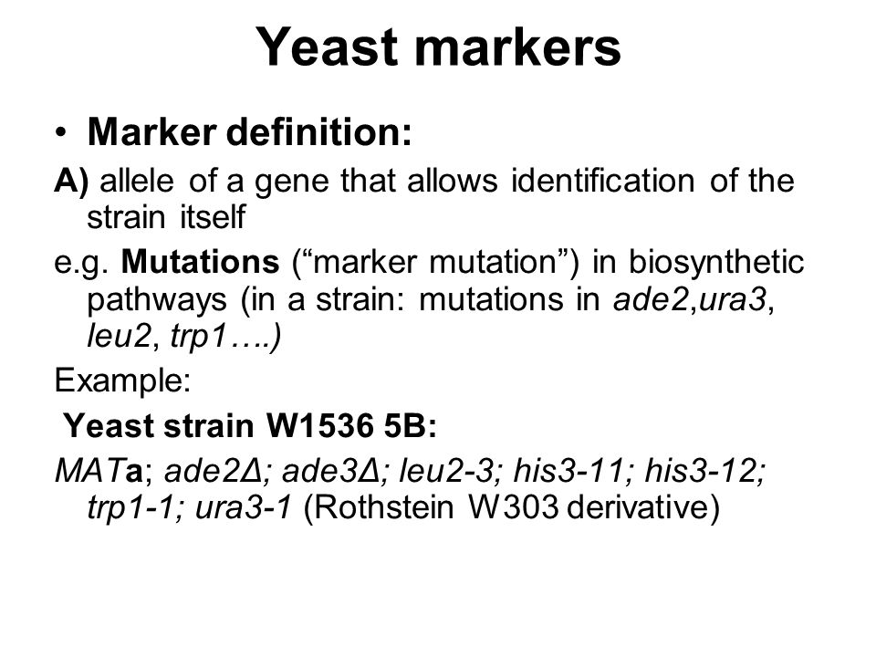 Yeast markers Marker definition: