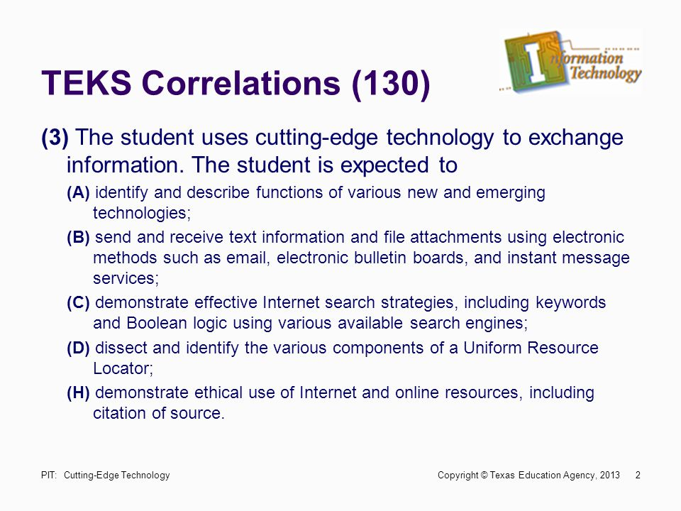 TEKS Correlations (130) (3) The student uses cutting-edge technology to exchange information. The student is expected to.
