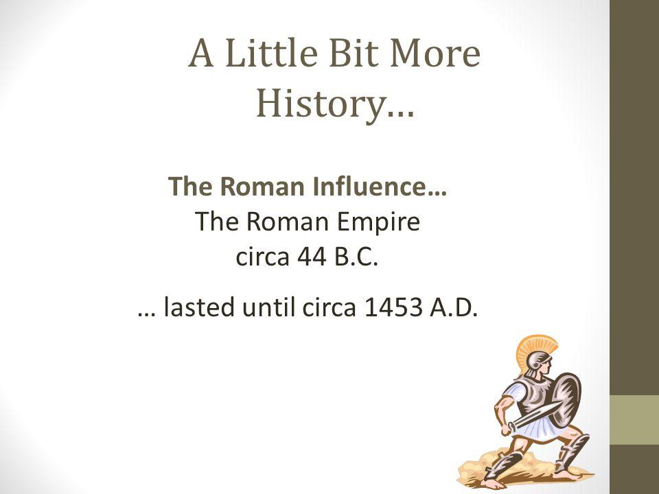 A Little Bit More History…