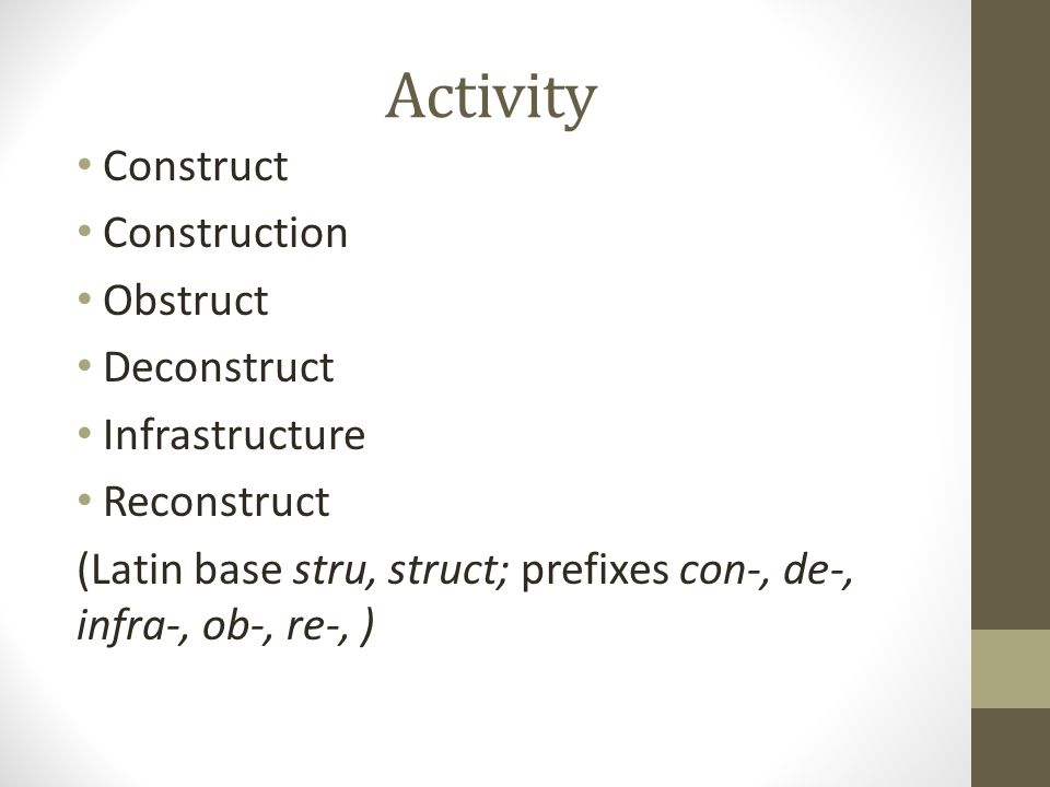 Activity Construct Construction Obstruct Deconstruct Infrastructure