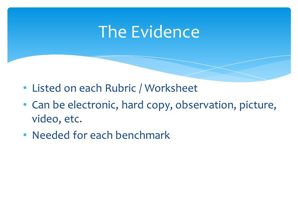 The Evidence Listed on each Rubric / Worksheet